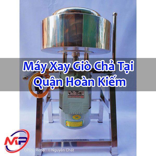 Máy Xay Giò Chả Tại Quận Hoàn Kiếm