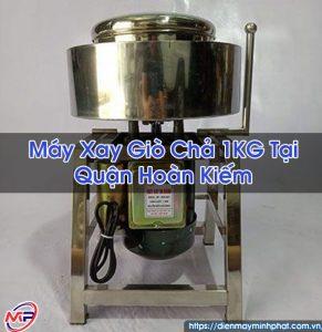 Máy Xay Giò Chả 1KG Tại Quận Hoàn Kiếm