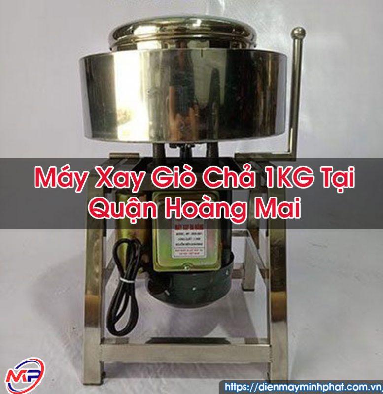 Máy Xay Giò Chả 1KG Tại Quận Hoàng Mai