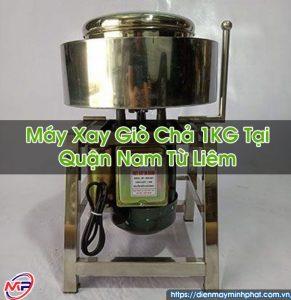 Máy Xay Giò Chả 1KG Tại Quận Nam Từ Liêm