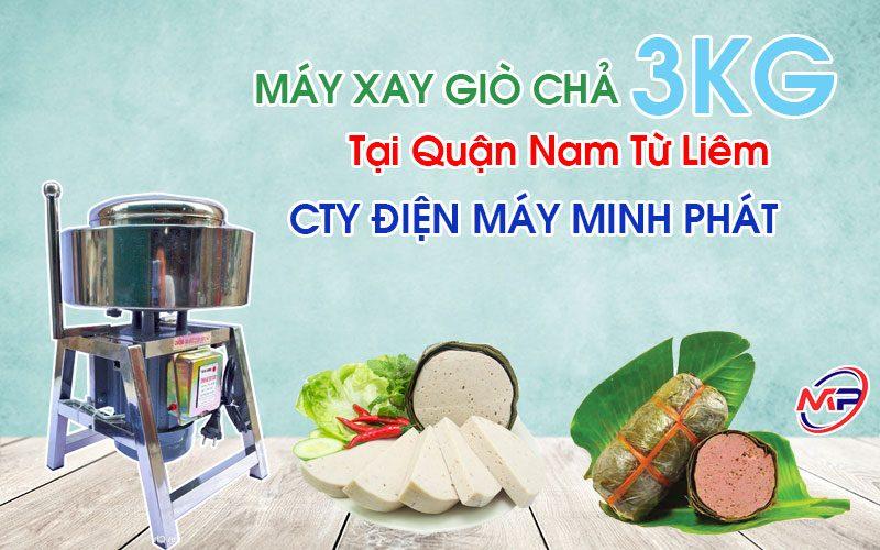 Máy Xay Giò Chả 3KG Tại Quận Nam Từ Liêm