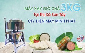 Máy Xay Giò Chả 3KG Tại Thị Xã Sơn Tây